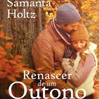 [Resenha] Renascer de um Outono - Samanta Holtz